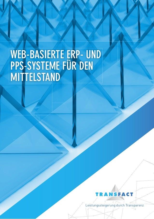 WEB-BASIERTE ERP- UND PPS-SYSTEME FÜR DEN MITTELSTAND Leistungssteigerung durch Transparenz