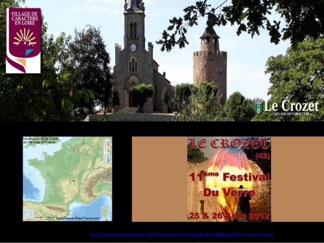 http://www.authorstream.com/Presentation/mireille30100-1863625-609-le-crozet-france/