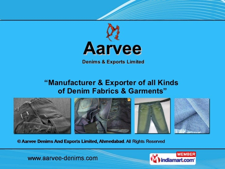 "Aarvee   Denims & Exports Limited "" Manufacturer & Exporter of all Kinds  of Denim Fabrics & Garments"""