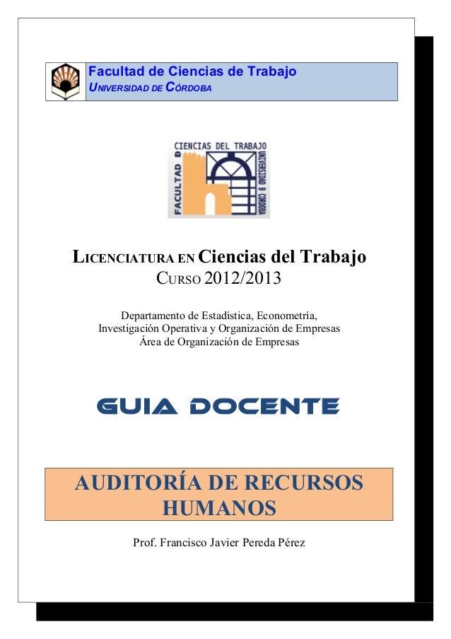 Facultad de Ciencias de Trabajo  UNIVERSIDAD DE CÓRDOBA  LICENCIATURA EN Ciencias del Trabajo  CURSO 2012/2013  Departamen...