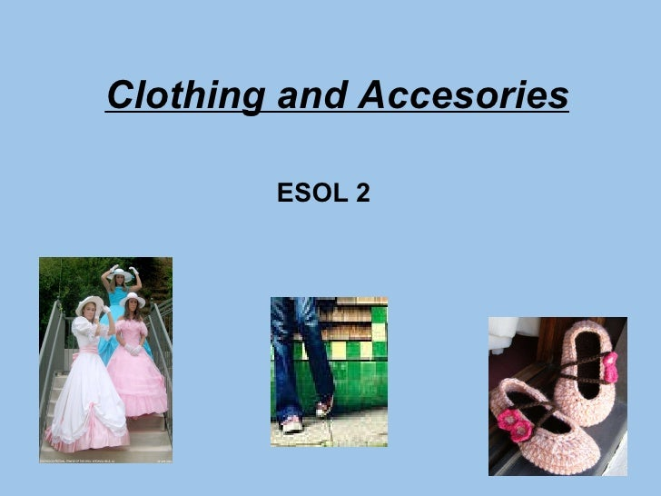 Clothing and Accesories ESOL 2
