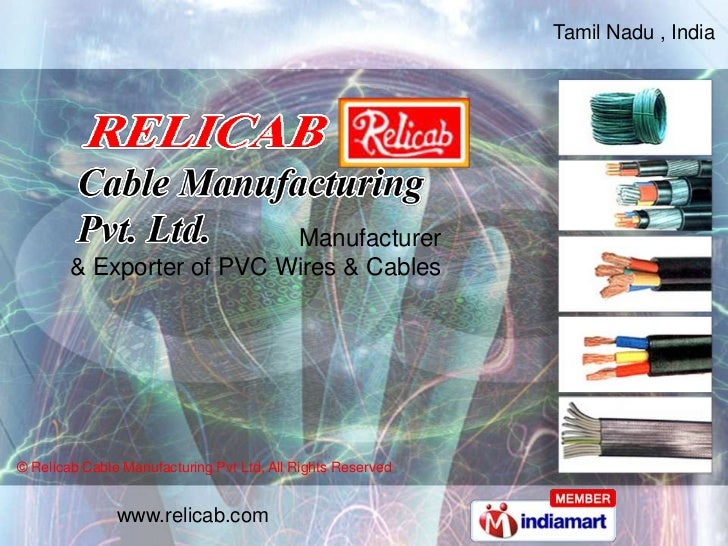 Tamil Nadu , India                           Manufacturer        & Exporter of PVC Wires & Cables© Relicab Cable Manufactu...