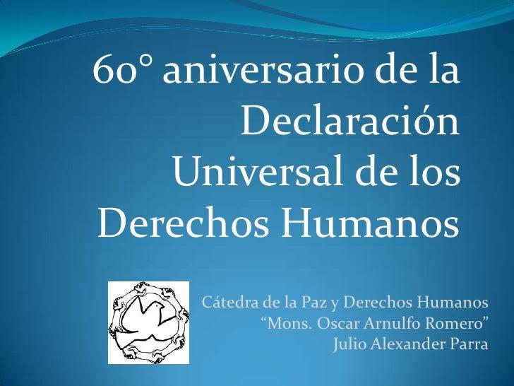 60° aniversario de la         Declaración     Universal de los Derechos Humanos       Cátedra de la Paz y Derechos Humanos...