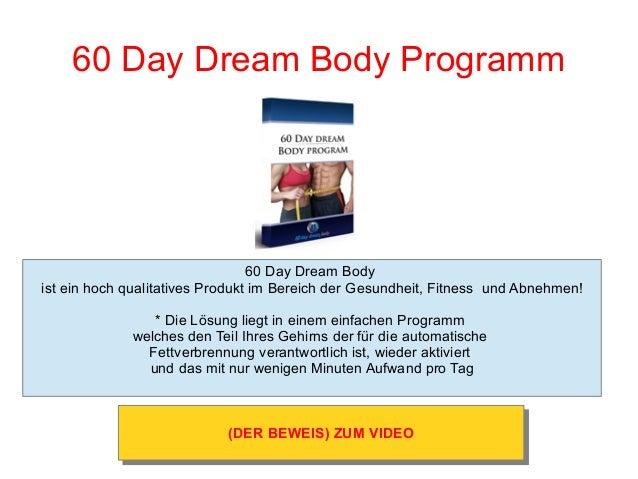 60 Day Dream Body Programm 60 Day Dream Body ist ein hoch qualitatives Produkt im Bereich der Gesundheit, Fitness und Abne...
