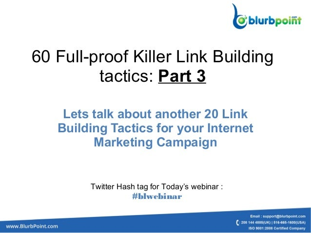 60 Full-proof Killer Link Building tactics: Part 3 Lets talk about another 20 Link Building Tactics for your Internet Mark...