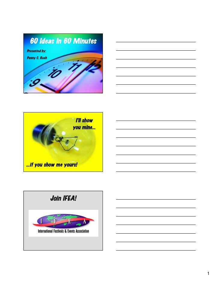 60 Ideas In 60 Minutes Presented by: Penny C. Reeh                              I'll show                         you mine...