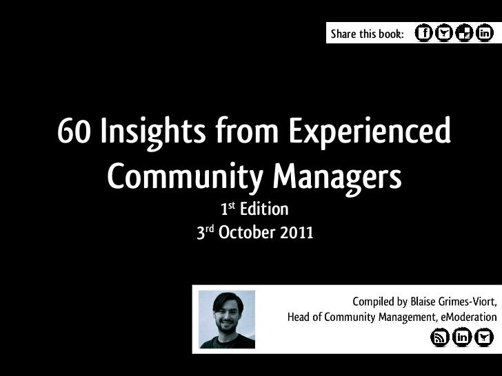 Share this book:60 Insights from Experienced    Community Managers             1st Edition         3rd October 2011