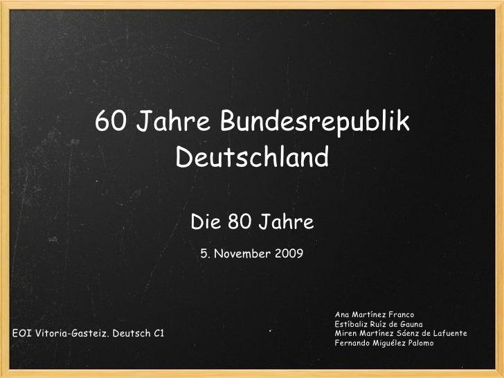 60 Jahre Bundesrepublik Deutschland Die 80 Jahre Ana Martínez Franco Estíbaliz Ruíz de Gauna Miren Martínez Sáenz de Lafu...