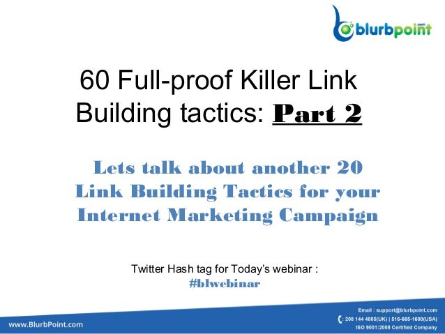 60 Full-proof Killer LinkBuilding tactics: Part 2Lets talk about another 20Link Building Tactics for yourInternet Marketin...