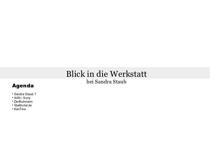 Blick in die Werkstatt                        bei Sandra StaubAgenda  Sandra Staub ?  AXN / Sony  DerBuhmann  Statthot...