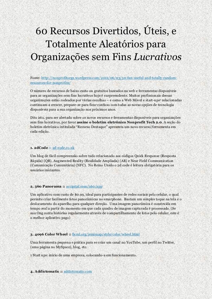 60 Recursos Divertidos, Úteis, e   Totalmente Aleatórios paraOrganizações sem Fins LucrativosFonte: http://nonprofitorgs.w...