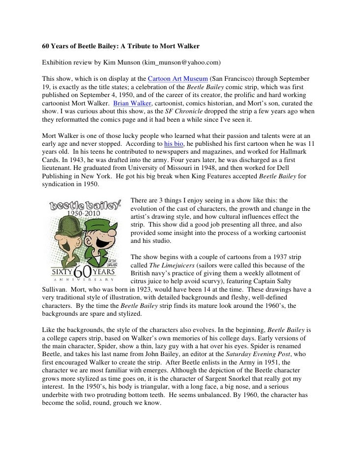 60 Years of Beetle Bailey: A Tribute to Mort Walker  Exhibition review by Kim Munson (kim_munson@yahoo.com)  This show, wh...