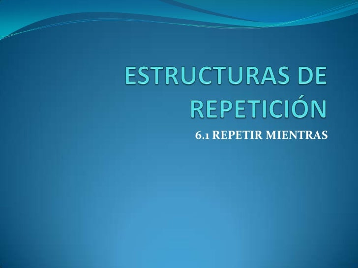 estructuras de repeticion