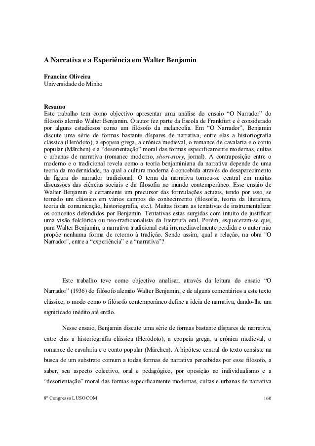 A Narrativa e a Experiência em Walter BenjaminFrancine OliveiraUniversidade do MinhoResumoEste trabalho tem como objectivo...