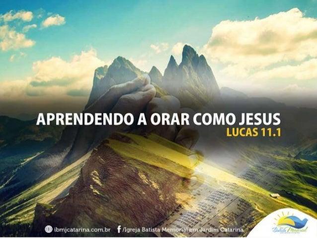 """""""Um dia Jesus estava orando num certo lugar. Quando acabou de orar, um dos seus discípulos pediu: Senhor, nos ensina a ora..."""