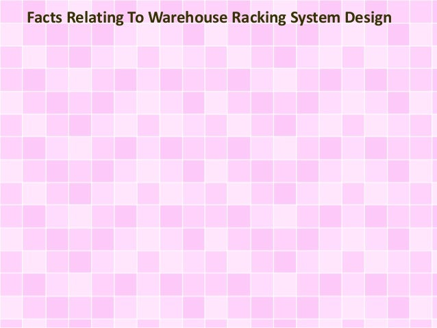 Facts Relating To Warehouse Racking System Design