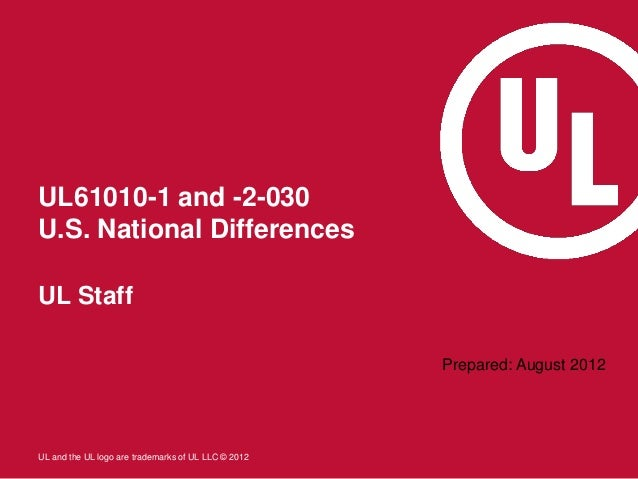 UL61010-1 and -2-030U.S. National DifferencesUL Staff                                                     Prepared: August...