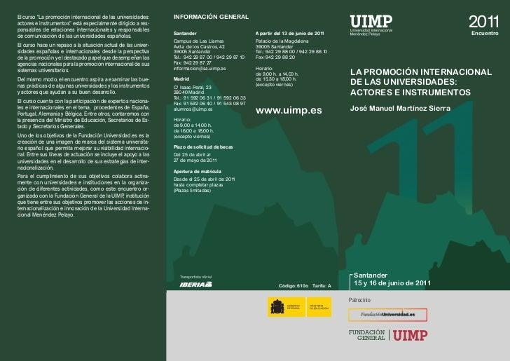 """El curso """"La promoción internacional de las universidades:     INFORMACIÓN GENERALactores e instrumentos"""" está especialmen..."""