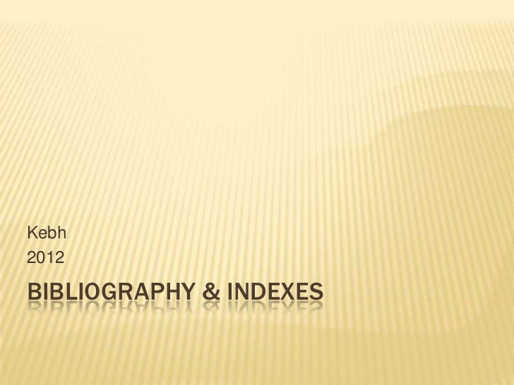Kebh2012BIBLIOGRAPHY & INDEXES