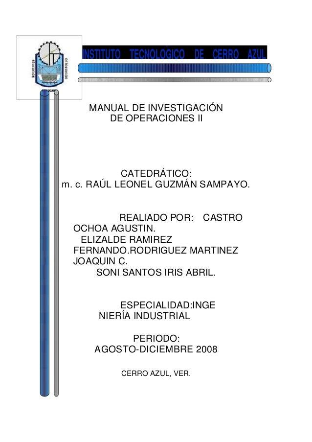 INSTITUTO TECNOLOGICO DE CERRO AZULCAIIOAJ)               MANUAL DE INVESTIGACIÓN                  DE OPERACIONES II      ...
