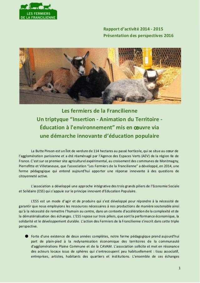 """Rapport d'activité 2014 - 2015 Présentation des perspectives 2016 Les fermiers de la Francilienne Un triptyque """"Insertion ..."""
