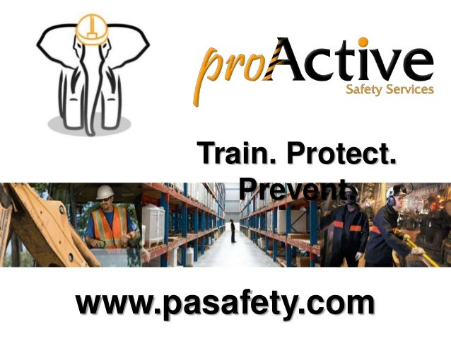 Train. Protect. Prevent.  www.pasafety.com