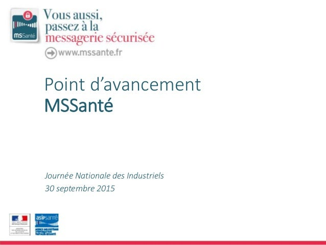 Point d'avancement MSSanté Journée Nationale des Industriels 30 septembre 2015