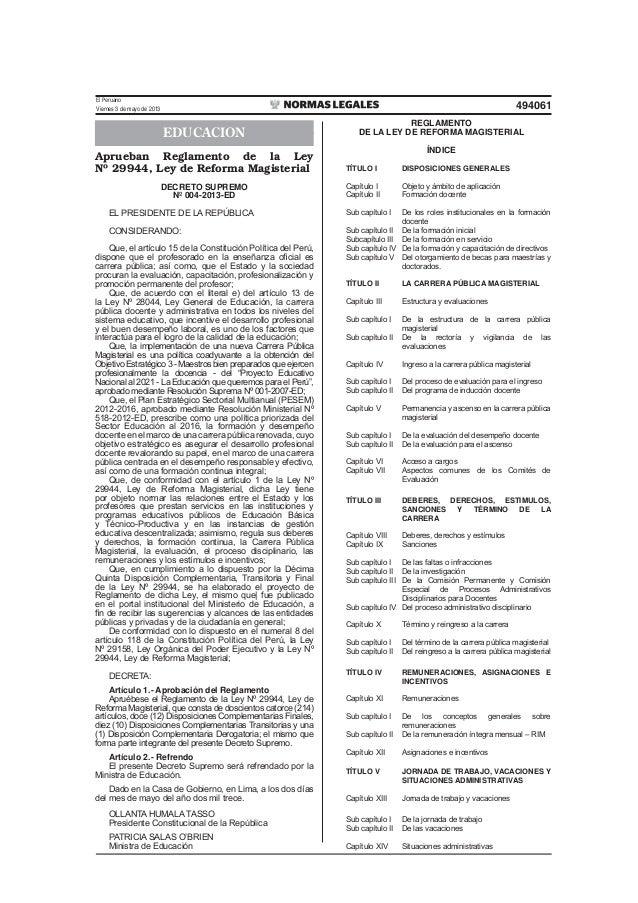 El PeruanoViernes 3 de mayo de 2013 494061EDUCACIONAprueban Reglamento de la LeyNº 29944, Ley de Reforma MagisterialDECRET...