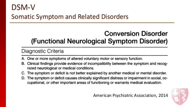 dissociative conversion disorders hysteria Definition/description conversion disorder is a rare psychodynamic occurrence that consists of the physical expression of an unconscious conflict or stressor in a person's life this physical expression is characterized by a recent psychological stressor that converts into physical signs and symptoms that are inconsistent or cannot be explained by known anatomy or physiology.