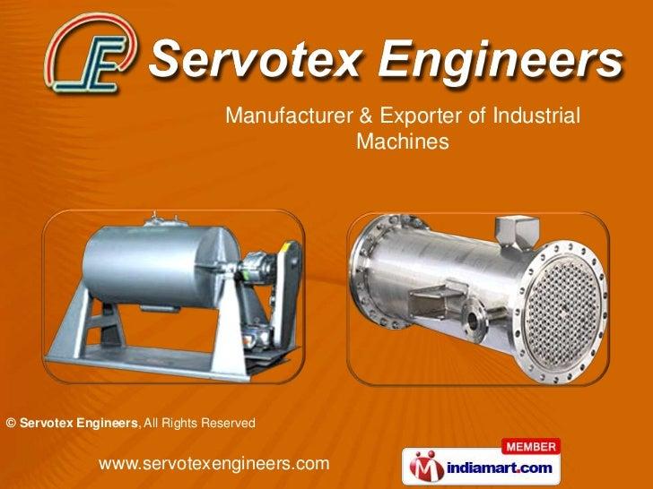 Manufacturer & Exporter of Industrial                                                 Machines© Servotex Engineers, All Ri...