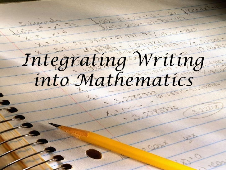 Integrating Writing into Mathematics <br />