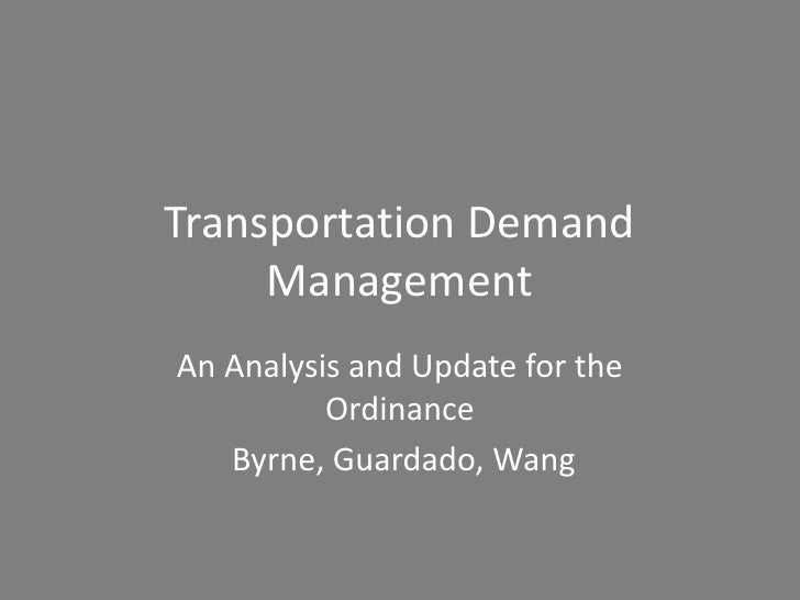 Transportation Demand     ManagementAn Analysis and Update for the          Ordinance   Byrne, Guardado, Wang