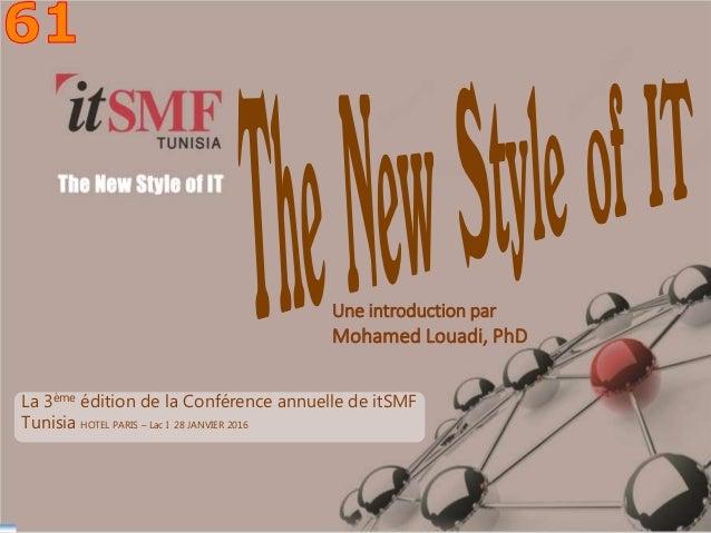 Mohamed Louadi, PhD – ISG-Tunis mlouadi@louadi.com 1 Une introduction par Mohamed Louadi, PhD La 3ème édition de la Confér...