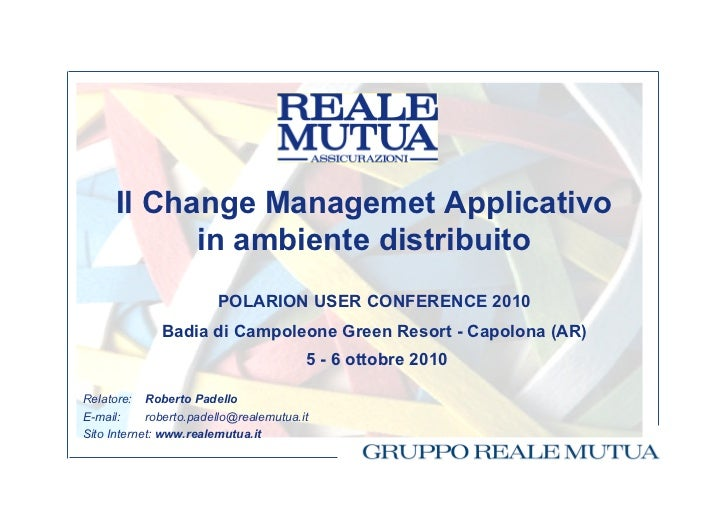 Il Change Managemet Applicativo            in ambiente distribuito                        POLARION USER CONFERENCE 2010   ...