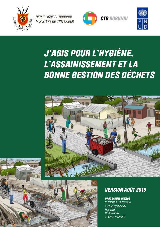J'AGIS POUR L'HYGIÈNE, L'ASSAINISSEMENT ET LA BONNE GESTION DES DÉCHETS VERSION AOÛT 2015 PROGRAMME PAVAGE C/O PARCELLE Se...