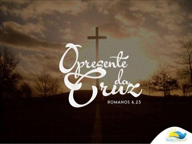 """""""Porque o salário do pecado é a  morte, mas o dom gratuito de  Deus é a vida eterna em Cristo  Jesus, nosso Senhor.""""  Roma..."""