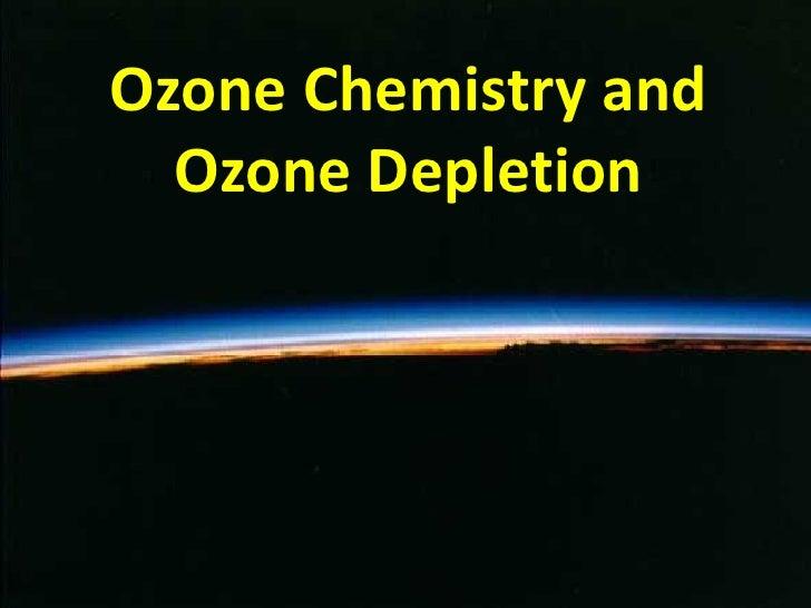 Ozone Chemistry and  Ozone Depletion