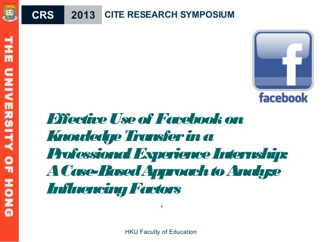 Effective Use of Facebook on Knowledge Transfer in a Professional Experience Internship: A Case-Based Approach to Analyze Influencing Factors