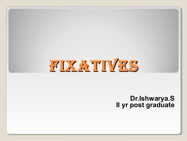 Fixatives in Histopathology