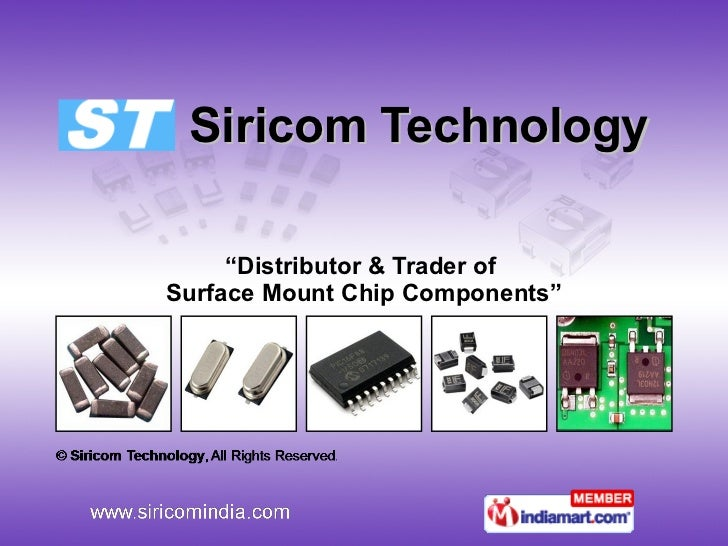"""Siricom Technology """" Distributor & Trader of  Surface Mount Chip Components"""""""