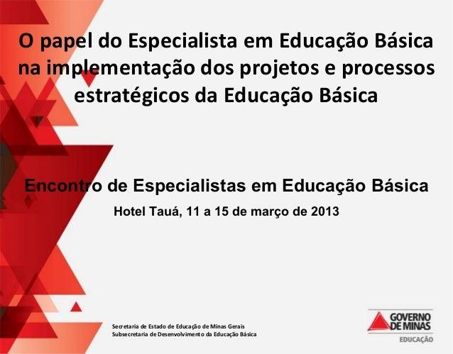 O papel do Especialista em Educação Básicana implementação dos projetos e processos     estratégicos da Educação BásicaEnc...