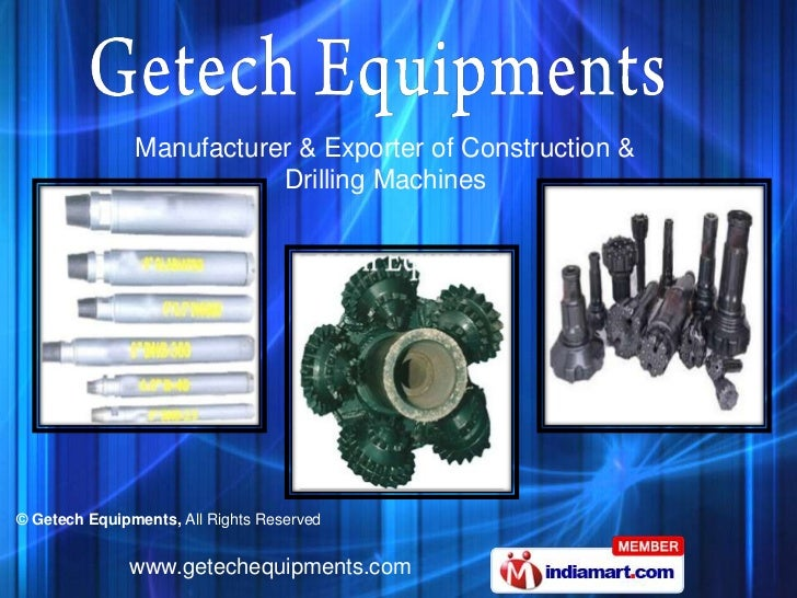 Manufacturer & Exporter of Construction &                          Drilling Machines© Getech Equipments, All Rights Reserv...
