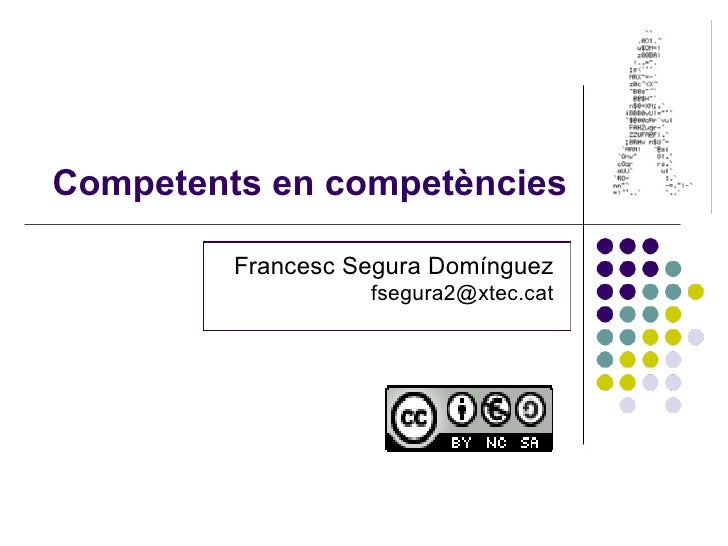 Competents en competències Francesc Segura Domínguez [email_address]