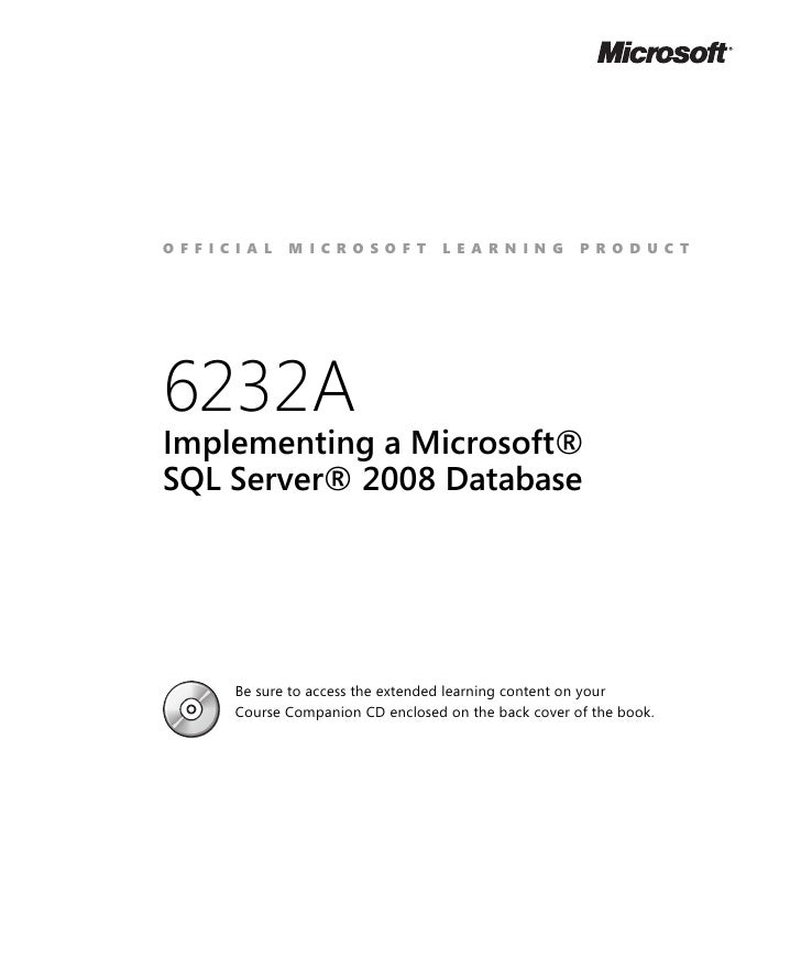 6232 a   implementing a microsoft sql server 2008 database