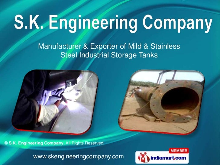 Manufacturer & Exporter of Mild & Stainless                     Steel Industrial Storage Tanks© S.K. Engineering Company, ...