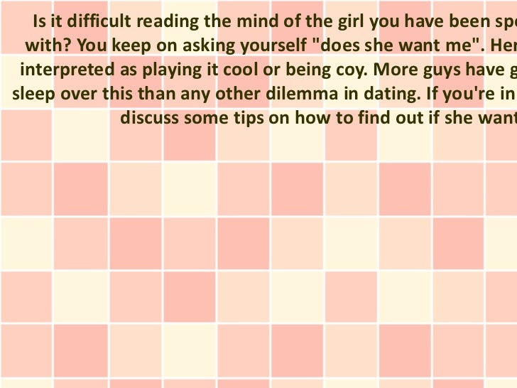 """Is it difficult reading the mind of the girl you have been spe  with? You keep on asking yourself """"does she want me"""". Her ..."""