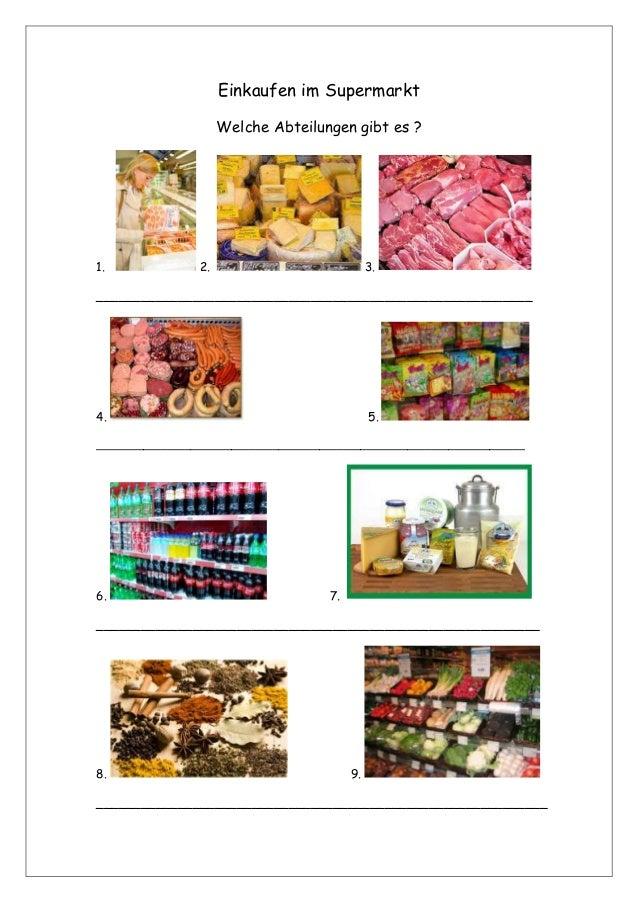 Einkaufen im Supermarkt Welche Abteilungen gibt es ? 1. 2. 3. ___________________________________________________________ ...