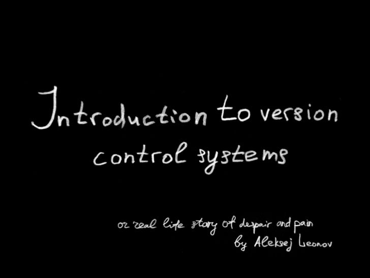 Introduction to Version Control Systems