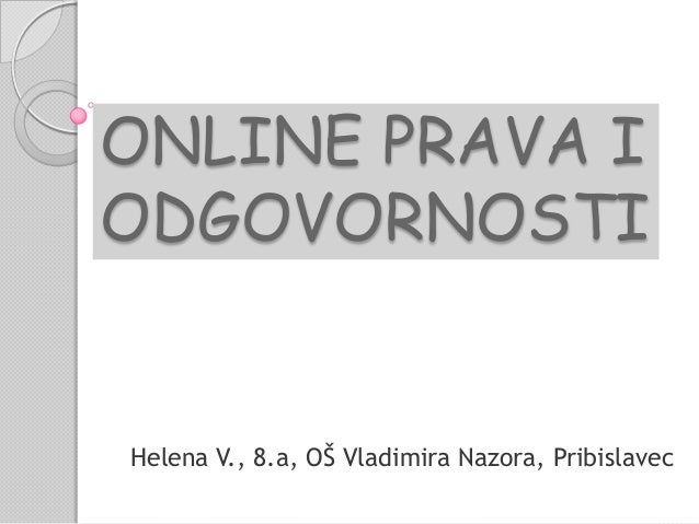ONLINE PRAVA IODGOVORNOSTIHelena V., 8.a, OŠ Vladimira Nazora, Pribislavec