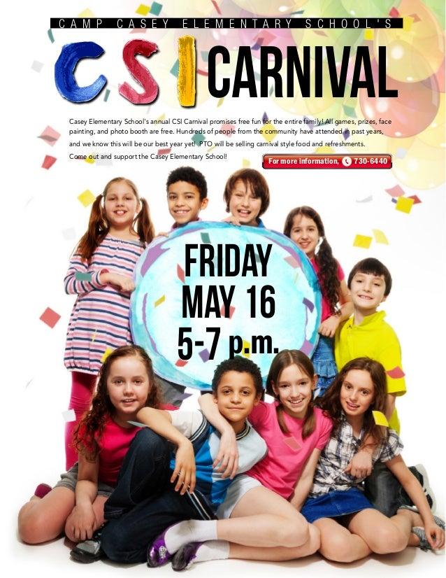 CARNIVAL Friday May16 5-7p.m. C A M P C A S E Y E L E M E N T A R Y S C H O O L ' S Casey Elementary School's annual CSI C...